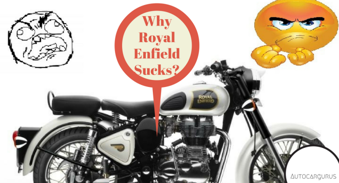 5 solid reasons why Royal Enfield motorcycles suck